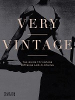 Very Vintage: The Guide to Vintage Patterns and Clothing(English, Paperback, Dorota Wojciechowska, Iain Bromley) best price on Flipkart @ Rs. 1612