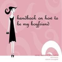 Handbook on How to Be My Boyfriend price comparison at Flipkart, Amazon, Crossword, Uread, Bookadda, Landmark, Homeshop18