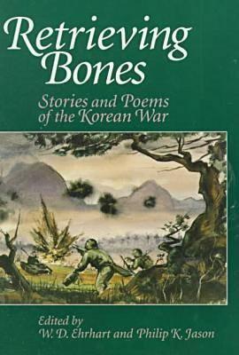 Retrieving Bones: Stories and Poems of the Korean War Flipkart
