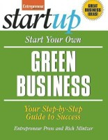 Start Your Own Green Business: Your Step-by-step Guide to Success( Series - Start Your Own... )