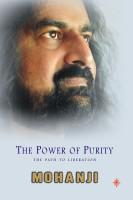 The Power of Purity: The Path to Liberation Mohanji price comparison at Flipkart, Amazon, Crossword, Uread, Bookadda, Landmark, Homeshop18