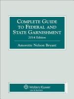Complete Guide to Federal and State Garnishment, 2014 Edition price comparison at Flipkart, Amazon, Crossword, Uread, Bookadda, Landmark, Homeshop18