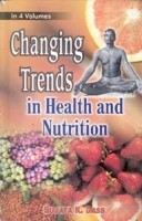 Changing Trends In Health and Nutrition (Diet, Nutrition and Changing Style), Vol. 1