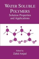 Water Soluble Polymers: Solution Properties and Applications