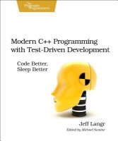 Modern C++ Programming with Test-Driven Development(Paperback, Langr Jeff Langr) best price on Flipkart @ Rs. 1886