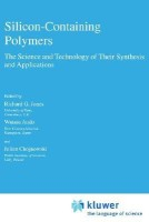 Silicon-Containing Polymers: The Science and Technology of Their Synthesis and Applications