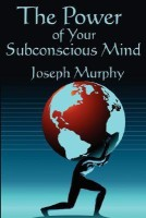 The Power of Your Subconscious Mind: Complete and Unabridged price comparison at Flipkart, Amazon, Crossword, Uread, Bookadda, Landmark, Homeshop18
