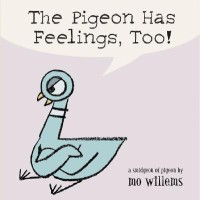 The Pigeon Has Feelings, Too!(Board Books)