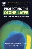 Protecting the Ozone Layer: The United Nations History(English, Paperback, Stephen O Andersen, K Madhava Sarma, Kofi A. Anan)