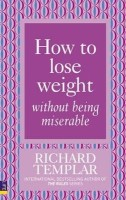 How to Lose Weight without Being Miserable price comparison at Flipkart, Amazon, Crossword, Uread, Bookadda, Landmark, Homeshop18