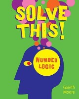 Solve This! Number Logic price comparison at Flipkart, Amazon, Crossword, Uread, Bookadda, Landmark, Homeshop18