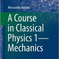 A COURSE IN CLASSICAL PHYSICS 1—MECHANICS(English, Paperback, BETTINI) best price on Flipkart @ Rs. 3937