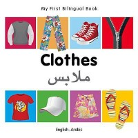 My First Bilingual Book-Clothes (English-Arabic)