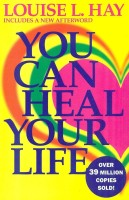 You Can Heal Your Life price comparison at Flipkart, Amazon, Crossword, Uread, Bookadda, Landmark, Homeshop18