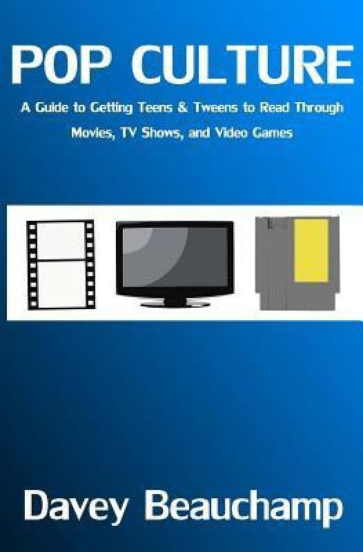 Pop Culture: A Guide to Getting Teens & Tweens to...