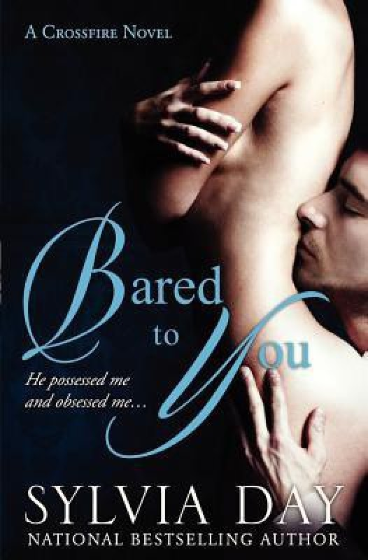 Bared to You: A Crossfire Novel(English, Paperback, Sylvia Day)