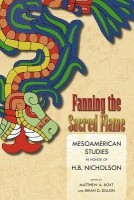 Fanning the Sacred Flame: Mesoamerican Studies in Honor of H.B. Nicholson price comparison at Flipkart, Amazon, Crossword, Uread, Bookadda, Landmark, Homeshop18