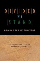 Divided We Stand : India In A Time Of Coalitions FIRST Edition price comparison at Flipkart, Amazon, Crossword, Uread, Bookadda, Landmark, Homeshop18