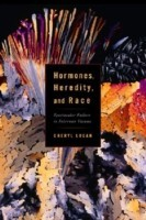 Hormones, Heredity, and Race: Gender, Nation, and Self-Fashioning in U.S. Mexicana and Chicana Literature and Art(English, Hardcover, Cheryl A. Logan) best price on Flipkart @ Rs. 5127