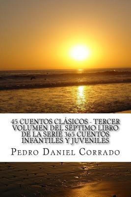 45 Cuentos Clasicos Tercer Volumen del Septimo Libro de La Serie 365...
