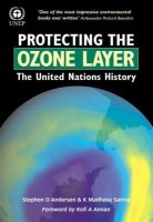 Protecting the Ozone Layer: The United Nations History New edition Edition(English, Paperback, Stephen O. Andersen, Stephen O. Andersen, K. Madhava Sa
