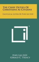 The Chief Duties of Christians as Citizens: Encyclical Letter of Pope Leo XIII price comparison at Flipkart, Amazon, Crossword, Uread, Bookadda, Landmark, Homeshop18