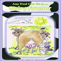 Any Fool Can Be A... Dairy Farmer price comparison at Flipkart, Amazon, Crossword, Uread, Bookadda, Landmark, Homeshop18