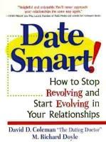 Date Smart!: How to Stop Revolving and Start Evolving in Your Relationships price comparison at Flipkart, Amazon, Crossword, Uread, Bookadda, Landmark, Homeshop18