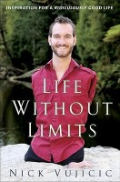 Life Without Limits: Inspiration For A Ridiculously Good Life price comparison at Flipkart, Amazon, Crossword, Uread, Bookadda, Landmark, Homeshop18