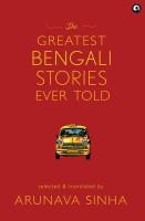 The Greatest Bengali Stories Ever Told (English) price comparison at Flipkart, Amazon, Crossword, Uread, Bookadda, Landmark, Homeshop18