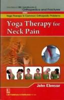 John Ebnezar CBS Handbooks in Orthopedics and Factures: Yoga Therapy in Common Orthopedic Problems: Yoga Therapy for Neck Pain 1 Edition price comparison at Flipkart, Amazon, Crossword, Uread, Bookadda, Landmark, Homeshop18