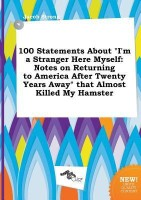 100 Statements about I'm a Stranger Here Myself: Notes on Returning to America After Twenty Years Away That Almost Killed My Hamster best price on Flipkart @ Rs. 1100