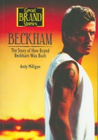 Beckham: The Story of How Brand Beckham Was Built 01 Edition(English, Paperback, Great Brand Stories:beckham)
