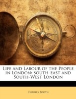 Life and Labour of the People in London: South-East and South-West London