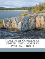 Tragedy of Coriolanus. Edited, with Notes by William J. Rolfe best price on Flipkart @ Rs. 2162