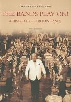 The Bands Play On!: A History of Burton Bands price comparison at Flipkart, Amazon, Crossword, Uread, Bookadda, Landmark, Homeshop18