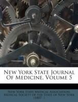 New York State Journal of Medicine, Volume 5(English, Paperback, New York State Medical Association, Medical Society Of The State Of New York)
