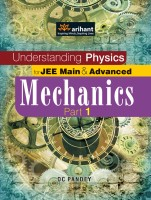 Understanding Physics for JEE Main & Advanced Mechanics Part 1 12th Edition