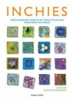 Inchies: Create Miniature Works of Art Using Textiles and Mixed Media Techniques price comparison at Flipkart, Amazon, Crossword, Uread, Bookadda, Landmark, Homeshop18