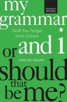 My Grammar and I...or Should That Be Me: How to Speak and Write It Right price comparison at Flipkart, Amazon, Crossword, Uread, Bookadda, Landmark, Homeshop18