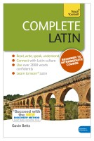 Complete Latin (Learn Latin with Teach Yourself): Book: New edition