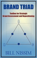 Brand Triad: Toolbox for Strategic Brand Assessment and Repositioning(English, Paperback, Nissim)