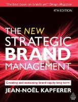 The New Strategic Brand Management: Creating and Sustaining Brand Equity Long Term 4th edition (New Strategic Brand Management: Creating & Sustaining