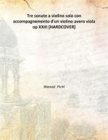 Tre sonate a violino solo con accompagnemento d'un violino avero viola op XXIII [HARDCOVER] best price on Flipkart @ Rs. 500