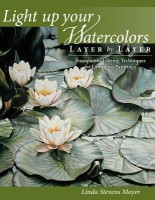 Light Up Your Watercolors Layer by Layer: Transparent Glazing Techniques for Luminous Paintings(English, Paperback, Moyer Linda Stevens Moyer)