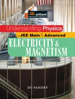 Understanding Physics for JEE Main & Advanced Electricity & Magnetism 12th Edition