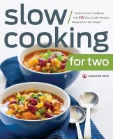 Slow Cooking for Two: A Slow Cooker Cookbook with 101 Slow Cooker Recipes Designed for Two People(English, Paperback, Mendocino Press)
