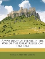 A War Diary of Events in the War of the Great Rebellion, 1863-1865