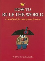 How to Rule the World: A Handbook for the Aspiring Dictator price comparison at Flipkart, Amazon, Crossword, Uread, Bookadda, Landmark, Homeshop18