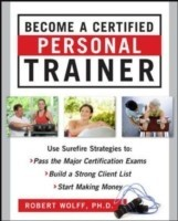 Become a Certified Personal Trainer : Surefire Strategies to Pass the Major Certification Exams, Build a Strong Client List and Start Making Money price comparison at Flipkart, Amazon, Crossword, Uread, Bookadda, Landmark, Homeshop18